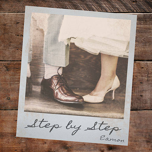 Step by Step by Eamon