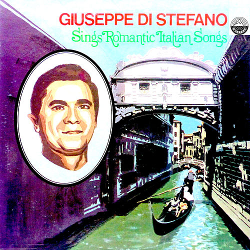 Sings Romantic Italian Songs di Giuseppe Di Stefano
