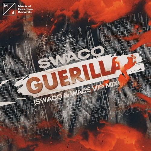 Guerilla (SWACQ & Wace VIP Mix) by Swacq