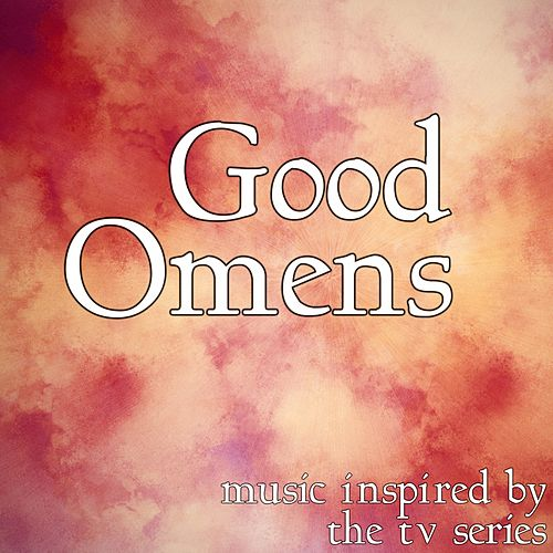 Good Omens (Music Inspired by the TV Series) by Various Artists