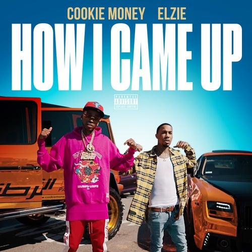How I Came Up von Cookie Money