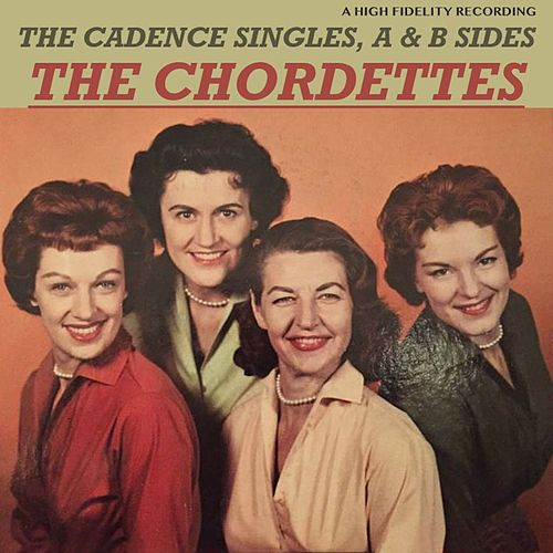 The Cadence Singles, a & B Sides de The Chordettes