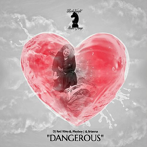 Dangerous by DJ Red Riley
