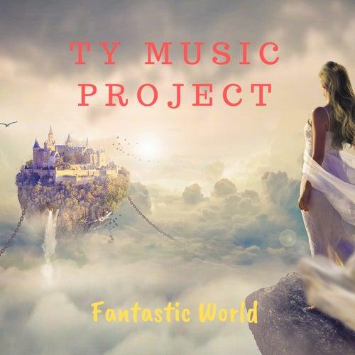 Fantastic World von Ty Music Project