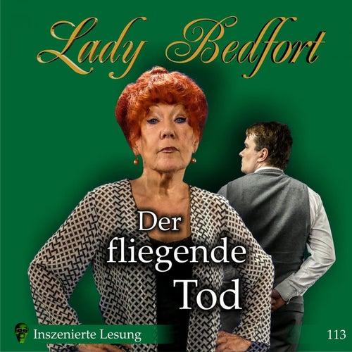 Folge 113: Der fliegende Tod (Inszenierte Lesung) von Lady Bedfort
