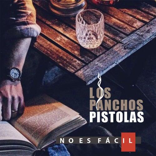 No Es Fácil von Los Panchos Pistolas