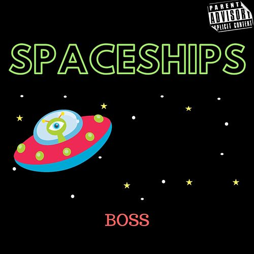 Spaceships by The Boss