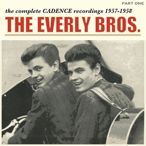 The Complete Cadence Recordings, Part 1; 1957 - 1958 by The Everly Brothers