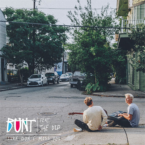 Sure Don't Miss You by Bunt