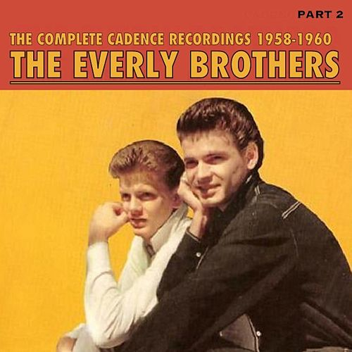 The Complete Cadence Recordings, Part 2; 1958 - 1960 by The Everly Brothers