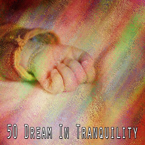 50 Dream in Tranquility de Lullaby Land