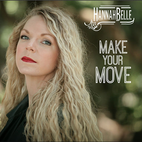 Make Your Move by Hannah Belle
