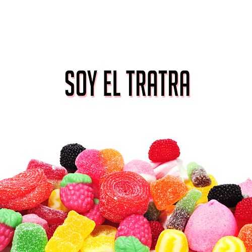 Soy el Tratra by Trace