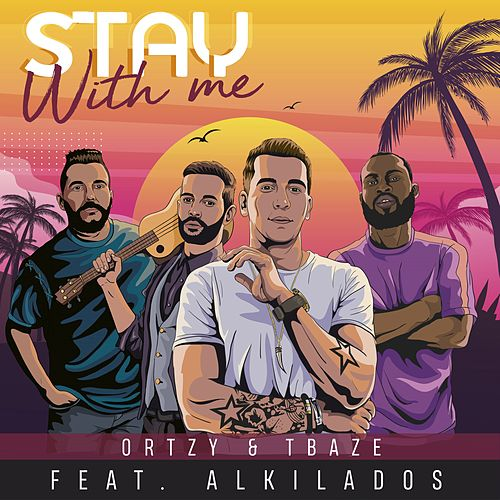 Stay with Me by Ortzy