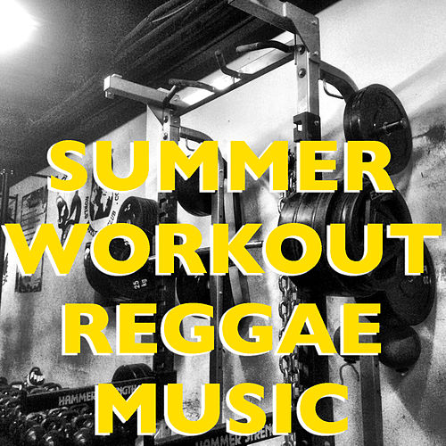 Summer Workout Reggae Music by Various Artists
