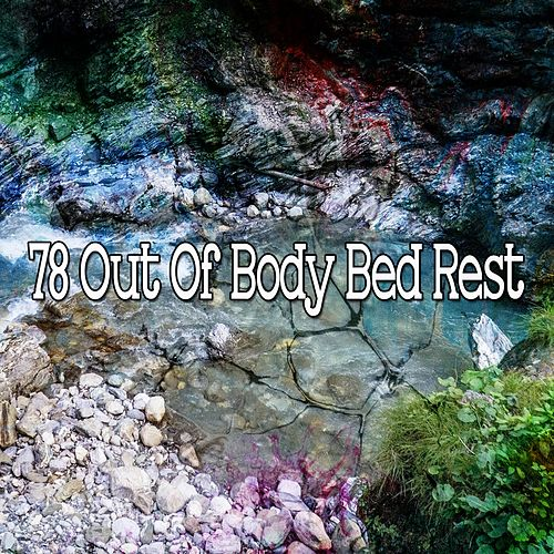 78 Out of Body Bed Rest by Trouble Sleeping Music Universe