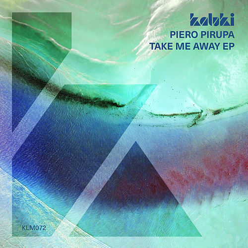 Take Me Away EP von Piero Pirupa