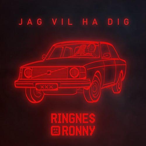 Jag Vil Ha Dig di Ringnes-Ronny