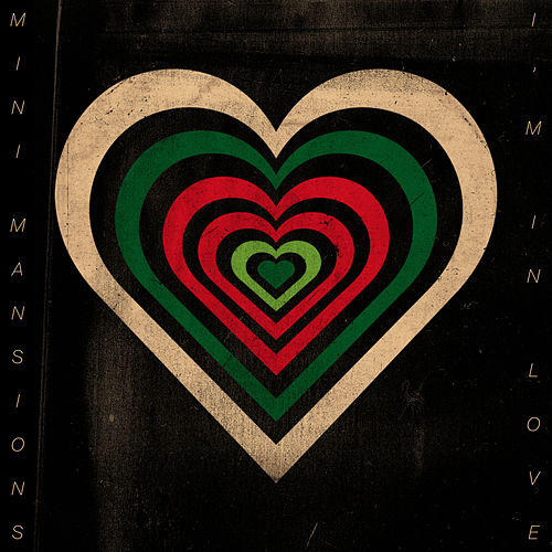 I'm In Love by Mini Mansions