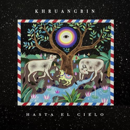 Hasta El Cielo (Con Todo El Mundo In Dub) by Khruangbin