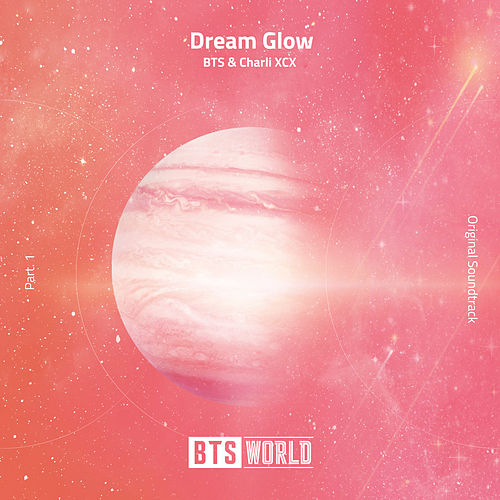 Dream Glow (Original Soundtrack) [Pt. 1] by BTS & Charli XCX
