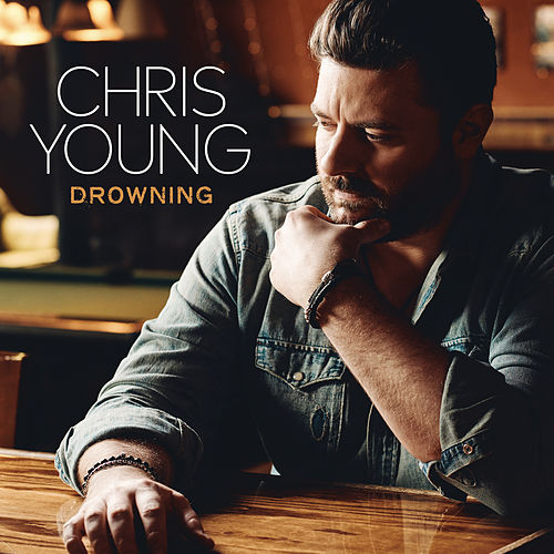 Drowning by Chris Young