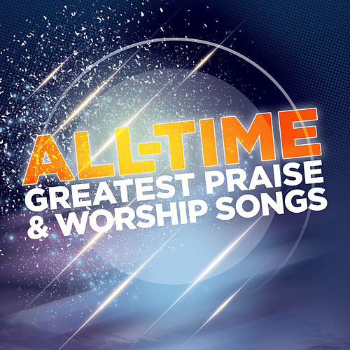 All Time Greatest Worship Songs Vol. 1 by Lifeway Worship