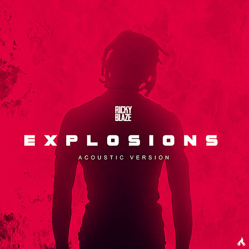 Explosions (Acoustic Mix) by Ricky Blaze