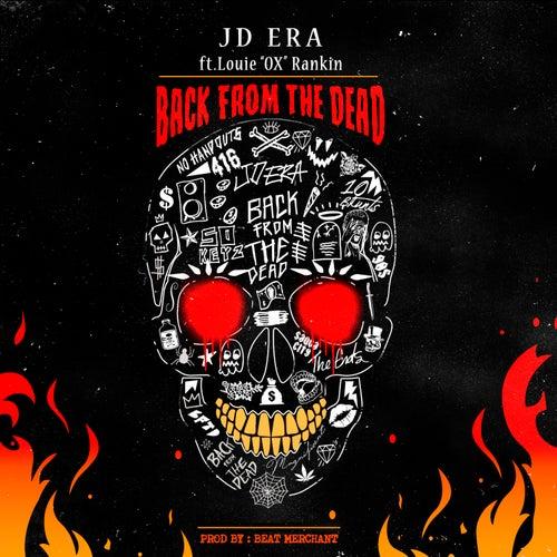 """Back From The Dead (feat. Louie """"Ox"""" Rankin) by JD Era"""