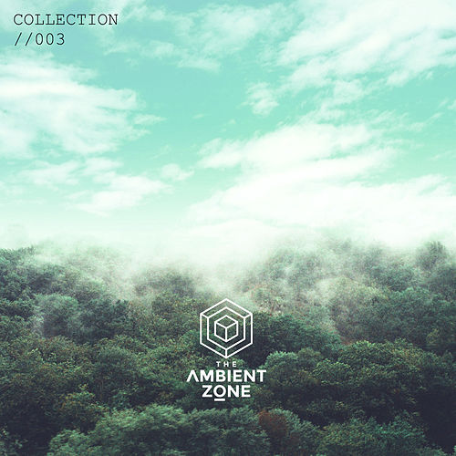 The Ambient Zone: Collection 003 by Various Artists