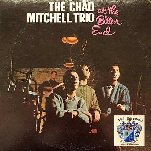 At the Bitter End by The Chad Mitchell Trio