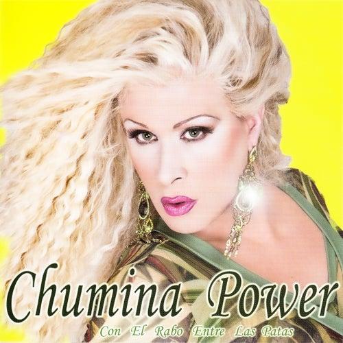 Con el Rabo Entre las Patas von Chumina Power