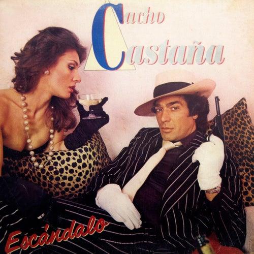 Escándalo (Reedición Masterizada) de Cacho Castaña