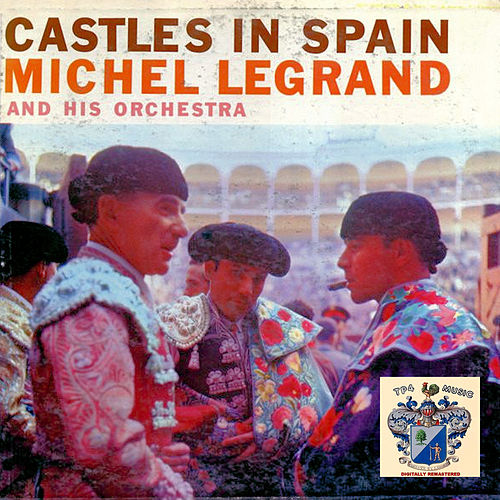 Castles in Spain von Michel Legrand
