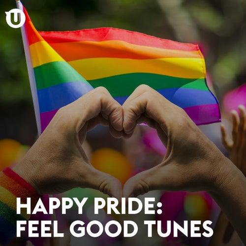 Happy Pride: Feel Good Tunes von Various Artists
