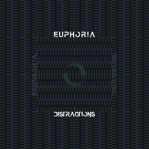 Distractions by Euphoria