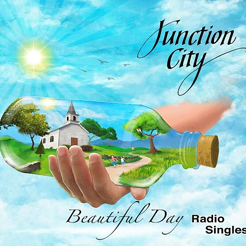 Beautiful Day (Radio Singles) by Junction City