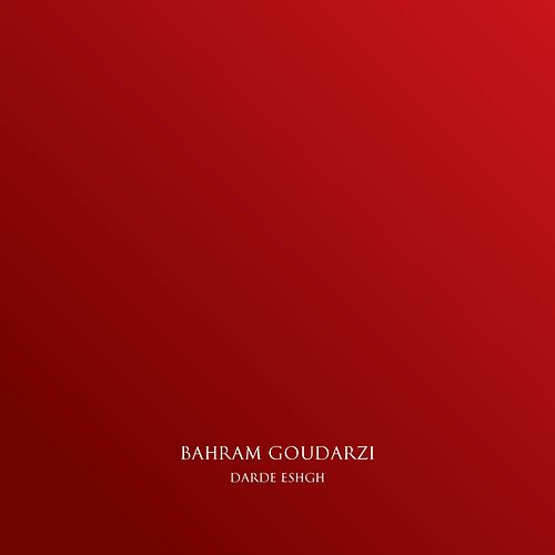 Darde Eshgh de Bahram Goudarzi