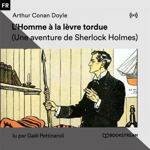 L'Homme à la lèvre tordue (Une aventure de Sherlock Holmes) von Sherlock Holmes