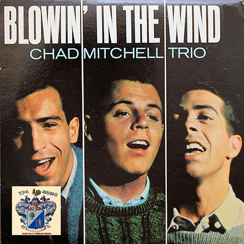 Blowin' in the Wind by The Chad Mitchell Trio