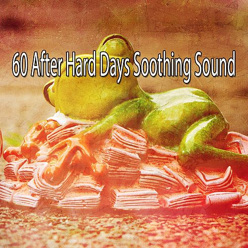 60 After Hard Days Soothing Sound de Trouble Sleeping Music Universe