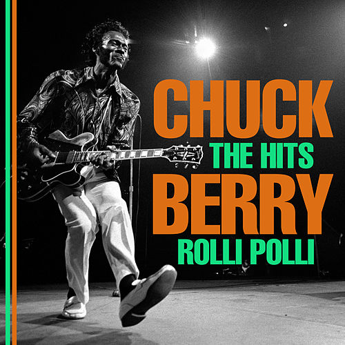 The Hits - Rolli Polli by Chuck Berry