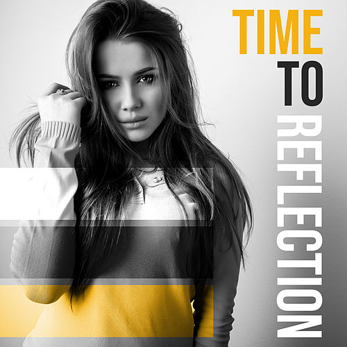 Time to Reflection – Reduce Stress, Calming Sounds for Relaxation, Deep Meditation, Rest, Sleep, Tranquil Chillout Vibes, Chillout 2019 von Chillout Lounge