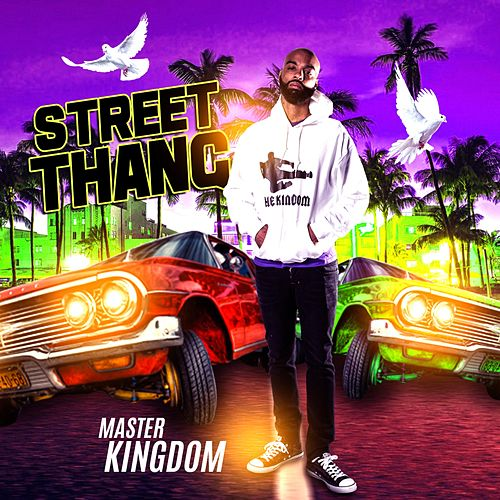 Street Thang by Master Kingdom