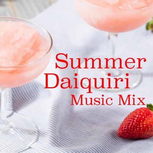 Summer Daiquiri Music Mix by Various Artists