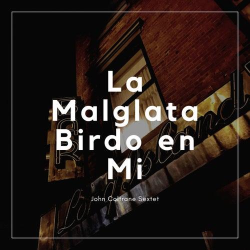 La Malglata Birdo en Mi by John Coltrane