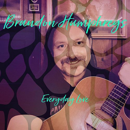 Everyday Love by Brandon Humphreys