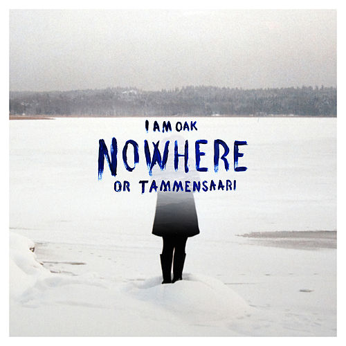 Nowhere Or Tammensaari by I Am Oak