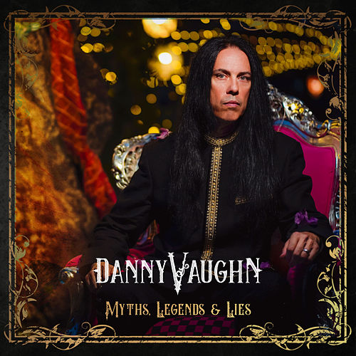 Myths Legends and Lies by Danny Vaughn