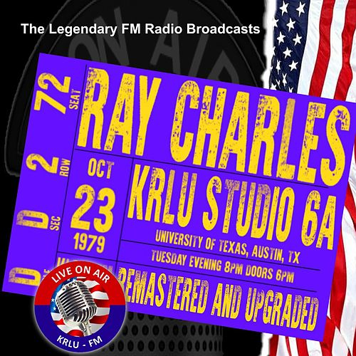 Legendary FM Broadcasts - KRLU Stuudio 6A, University Of Texas, Austin TX 23 October 1979 von Ray Charles